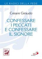 Confessare i peccati e confessare il Signore - Cesare Giraudo