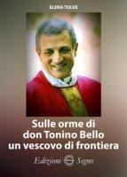 Sulle orme di don Tonino Bello un vescovo di frontiera - Tolve Elena