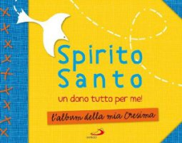 Copertina di 'Spirito Santo. Un dono tutto per me!'