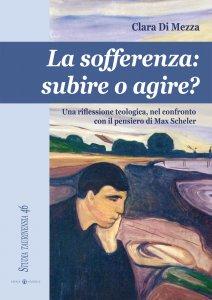 Copertina di 'La sofferenza: subire o agire?'