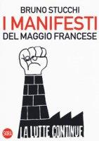 I manifesti del maggio francese. Ediz. illustrata - Stucchi Bruno