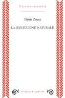 La (s)elezione naturale - Zucca Mattia