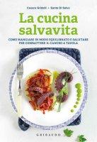 La cucina salvavita - Cesare Gridelli, Santa Di Salvo