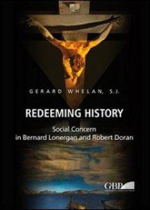Copertina di 'Redeeming History. Social Concern in Bernard Lonergan and Robert Doran .'