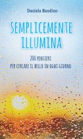 Semplicemente illumina - Daniela Baudino