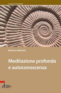 Copertina di 'Meditazione profonda e autoconoscenza'