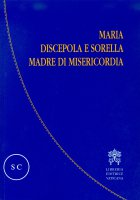 Maria discepola e sorella madre di misericordia - Luigi Borriello, OCD,  Luigi Gaetani, OCD
