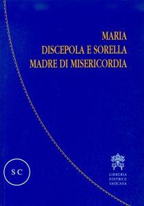 Copertina di 'Maria discepola e sorella madre di misericordia'