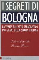 I segreti di Bologna - Valerio Cutonilli, Rosario Priore