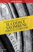 Il codice Salimbeni. Cronaca dello scandalo Mps - Pino Mencaroni, Alberto Ferrarese