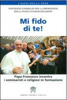 Mi fido di te! - Pontificio Consiglio per la Promozione della Nuova Evangelizzazione