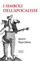 I Simboli dellApocalisse - Ignacio Rojas Gálvez