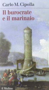 Copertina di 'Il burocrate e il marinaio. La «Sanità» toscana e le tribolazioni degli inglesi a Livorno nel XVII secolo'