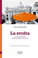 La svolta - Hans Waldenfels, Vincenzo Di Pilato