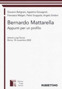 Copertina di 'Bernardo Mattarella. Appunti per un profilo. Atti del Convegno (Roma, 18 novembre 2002)'