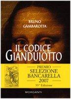 Il codice Gianduiotto - Gambarotta Bruno