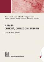 Il Trust: criticità, correzioni, sviluppi - Alberto Gallarati, Filippo Corsini, Alessandro Terzuolo