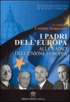 I padri dell'Europa - Cosimo Semeraro