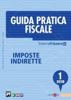 Guida Pratica Fiscale Imposte Indirette 1/2018 - Studio Associato CMNP