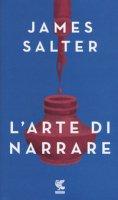 L' arte di narrare - Salter James