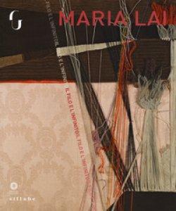 Copertina di 'Maria Lai. Il filo e l'infinito. Catalogo della mostra (Firenze, 8 marzo - 3 giugno 2018). Ediz. illustrata'