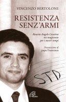 Resistenza senz'armi - Vincenzo Bertolone