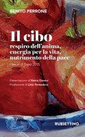 Il cibo, respiro dell'anima, energia per la vita, nutrimento della pace - Benito Perrone