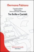 Concerto siciliano opera cinque. Tra Scilla e Cariddi - Fabiano Germana