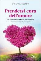 Prendersi cura dell'amore - Domenico Cravero
