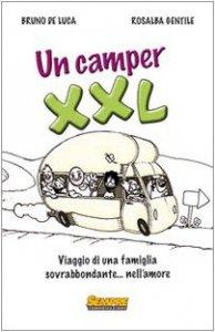 Copertina di 'Un camper XXL. Viaggio di una famiglia sovrabbondante... Nell'amore'