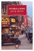 Un urlo a Soho - John G. Brandon