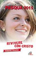 Rivivere con Cristo - Roberta Vinerba