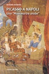 Copertina di 'Picasso a Napoli. Una «Montmartre arabe»'