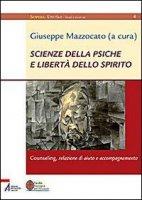 Scienze della psiche e libertà dello spirito - Antonio Montanari