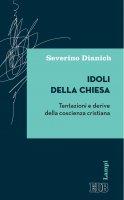Idoli della Chiesa - Severino Dianich