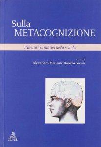 Copertina di 'Sulla metacognizione. Itinerari formativi nella scuola'