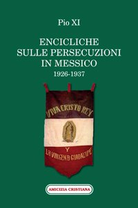 Copertina di 'Encicliche sulle persecuzioni in Messico (1926-1937)'