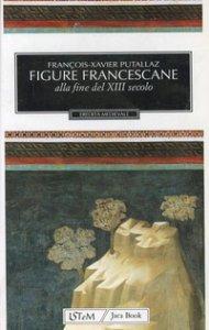 Copertina di 'Figure francescane alla fine del XIII secolo'