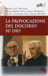 Copertina di 'La provocazione del discorso su Dio (gdt 315)'