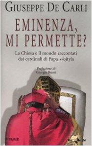 Copertina di 'Eminenza, mi permette? La Chiesa e il mondo raccontati dai cardinali di Papa Wojtyla'