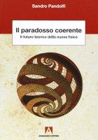 Il paradosso coerente - Sandro Pandolfi