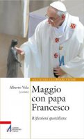 Maggio con Papa Francesco - Vela Alberto