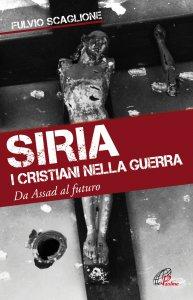 Copertina di 'Siria - I cristiani nella guerra'