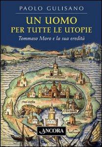 Copertina di 'Un uomo per tutte le utopie'