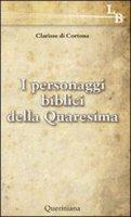 I personaggi biblici della Quaresima di Clarisse di Cortona su LibreriadelSanto.it