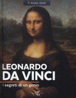 Leonardo da Vinci. I segreti di un genio. Ediz. a colori - Neveux Murielle