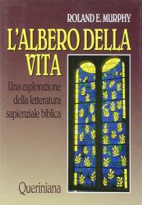 Copertina di 'L'albero della vita. Una esplorazione della letteratura sapienziale biblica'