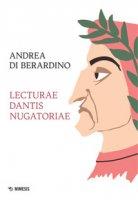 Lecturae Dantis nugatoriae - Di Berardino Andrea