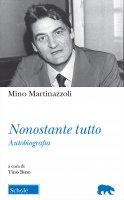 Nonostante tutto - Mino Martinazzoli