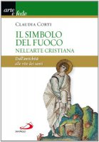 Il simbolo del fuoco nell'arte cristiana - Claudia Corti